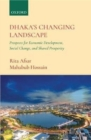 Dhaka's Changing Landscape : Prospects for Economic Development, Social Change, and Shared Prosperity - Book