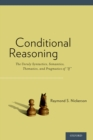 "Conditional Reasoning : The Unruly Syntactics, Semantics, Thematics, and Pragmatics of ""If"" - eBook"