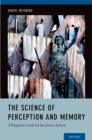 The Science of Perception and Memory : A Pragmatic Guide for the Justice System - eBook
