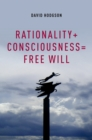 Rationality + Consciousness = Free Will - eBook