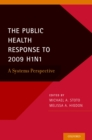 The Public Health Response to 2009 H1N1 : A Systems Perspective - eBook