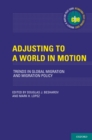 Adjusting to a World in Motion : Trends in Global Migration and Migration Policy - eBook