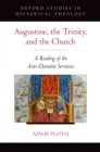 Augustine, the Trinity, and the Church : A Reading of the Anti-Donatist Sermons - eBook