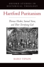 Hartford Puritanism : Thomas Hooker, Samuel Stone, and Their Terrifying God - eBook