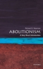 Abolitionism : A Very Short Introduction - Book