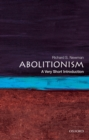 Abolitionism: A Very Short Introduction - eBook