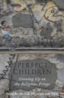 Perfect Children : Growing Up on the Religious Fringe - eBook