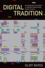 Digital Tradition : Arrangement and Labor in Istanbul's Recording Studio Culture - eBook