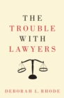The Trouble with Lawyers - eBook