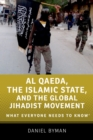 Al Qaeda, the Islamic State, and the Global Jihadist Movement : What Everyone Needs to Know(R) - eBook