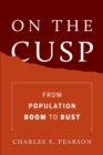 On the Cusp : From Population Boom to Bust - eBook