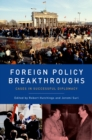Foreign Policy Breakthroughs : Cases in Successful Diplomacy - eBook