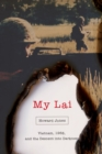 My Lai : Vietnam, 1968, and the Descent into Darkness - eBook