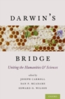 Darwin's Bridge : Uniting the Humanities and Sciences - Book