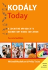 Kodaly Today : A Cognitive Approach to Elementary Music Education - eBook