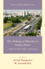 The Making of Miracles in Indian States : Andhra Pradesh, Bihar, and Gujarat - eBook