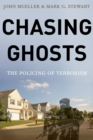 Chasing Ghosts : The Policing of Terrorism - eBook