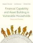 Financial Capability and Asset Building in Vulnerable Households : Theory and Practice - eBook