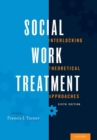 Social Work Treatment : Interlocking Theoretical Approaches - Book