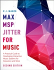 Max/MSP/Jitter for Music : A Practical Guide to Developing Interactive Music Systems for Education and More - eBook