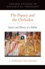 The Papacy and the Orthodox : Sources and History of a Debate - eBook