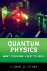 Quantum Physics : What Everyone Needs to Know(R) - eBook