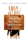 Despite the Best Intentions : How Racial Inequality Thrives in Good Schools - eBook