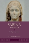 Sabina Augusta : An Imperial Journey - eBook