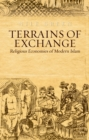 Terrains of Exchange : Religious Economies of Global Islam - eBook