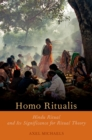 Homo Ritualis : Hindu Ritual and Its Significance for Ritual Theory - eBook