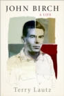 John Birch : A Life - eBook
