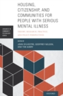 Housing, Citizenship, and Communities for People with Serious Mental Illness : Theory, Research, Practice, and Policy Perspectives - eBook