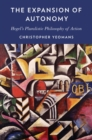 The Expansion of Autonomy : Hegel's Pluralistic Philosophy of Action - eBook