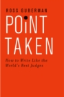 Point Taken : How to Write Like the World's Best Judges - eBook