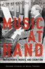 Music at Hand : Instruments, Bodies, and Cognition - eBook