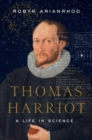 Thomas Harriot : A Life in Science - Book