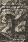 Criminal Law in the Age of the Administrative State - Book