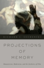 Projections of Memory : Romanticism, Modernism, and the Aesthetics of Film - eBook