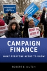 Campaign Finance : What Everyone Needs to Know(R) - eBook