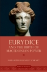 Eurydice and the Birth of Macedonian Power - eBook