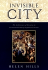 Invisible City : The Architecture of Devotion in Seventeenth-Century Neapolitan Convents - eBook