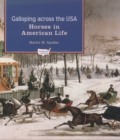 Galloping Across the U.S.A. : Horses in American Life - eBook