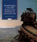 Straphanging in the USA : Trolleys and Subways in American Life - eBook
