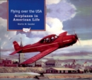 Flying over the USA : Airplanes in American Life - eBook
