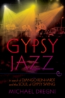 Gypsy Jazz : In Search of Django Reinhardt and the Soul of Gypsy Swing - eBook