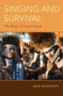 Singing and Survival : The Music of Easter Island - Book