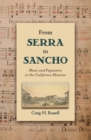 From Serra to Sancho : Music and Pageantry in the California Missions - eBook