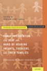Early Intervention for Deaf and Hard-of-Hearing Infants, Toddlers, and Their Families : Interdisciplinary Perspectives - eBook