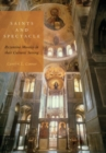 Saints and Spectacle : Byzantine Mosaics in their Cultural Setting - Book
