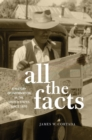 All the Facts : A History of Information in the United States since 1870 - eBook